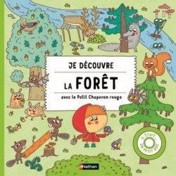 Dernières parutions sur En forêt - A la campagne, Je découvre la forêt avec le Petit Chaperon rouge