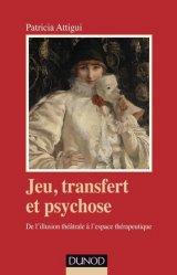 Dernières parutions sur Thérapies corporelles, Jeu, transfert et psychose