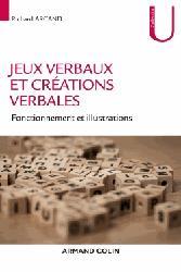 Dernières parutions dans Collection U, Jeux verbaux et créations verbales - Fonctionnement et illustrations