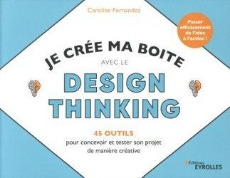 Dernières parutions sur Création d'entreprise, Je crée ma boîte avec le Design Thinking