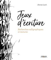 Nouvelle édition Jeux d'écriture. Recherches calligraphiques et textures