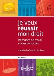 Nouvelle édition Je veux réussir mon droit. Méthodes de travail et clés du succès, 11e édition