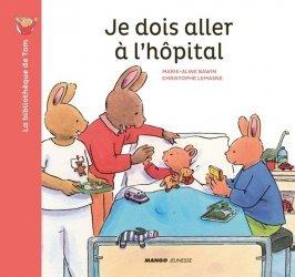 Dernières parutions sur Pour les enfants, Je dois aller à l'hôpital