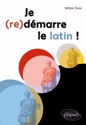 Dernières parutions sur Latin, Je (re)démarre le latin !