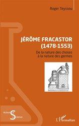 Dernières parutions dans Acteurs de la Science, Jérôme Fracastor (1478-1553)