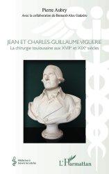 Dernières parutions dans Médecine à travers les siècles, Jean et Charles-Guillaume Viguerie