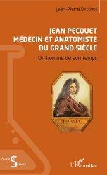 Dernières parutions dans Acteurs de la Science, Jean Pecquet médecin et anatomiste du grand siècle