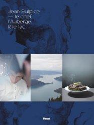 Dernières parutions sur Essais et témoignages, Jean sulpice. Le chef, l'Auberge et le lac