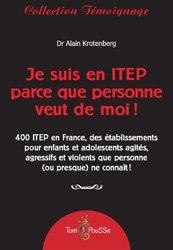 Dernières parutions sur Pédopsychiatrie, Je suis en ITEP parce que personne veut de moi !