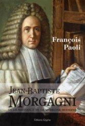 Dernières parutions dans Société, histoire et médecine, Jean-Baptiste Morgagni ou la naissance de la médecine moderne