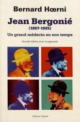 Dernières parutions dans Société, histoire et médecine, Jean Bergonié (1857-1925). Un grand médecin en son temps, 2e édition revue et augmentée