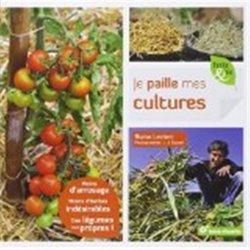 Souvent acheté avec Un jardin sans travail du sol, le Je paille mes cultures