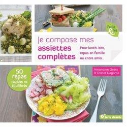 Dernières parutions dans Facile & bio, Je compose mes assiettes complètes. Pour lunch-box, repas en famille ou entre amis...