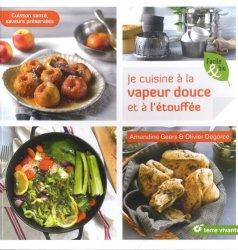 Dernières parutions dans Facile & bio, Je cuisine à la vapeur douce et à l'étouffée