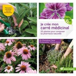 Dernières parutions sur Plantes médicinales, Je crée mon carré médicinal