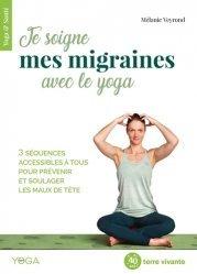 Dernières parutions sur Yoga, Je soigne mes migraines avec le yoga