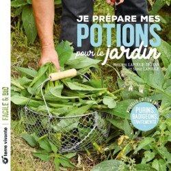 Dernières parutions dans Facile & bio, Je prépare mes potions pour le jardin
