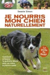 Souvent acheté avec La naturopathie pour mon chat et mon chien, le Je nourris mon chien naturellement