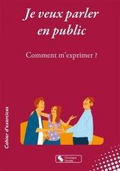 Dernières parutions sur Expression orale, Je veux parler en public