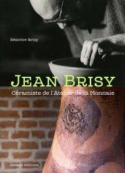 Dernières parutions sur Verre , dinanderie et céramique, Jean Brisy. Céramiste de l'Atelier de la Monnaie