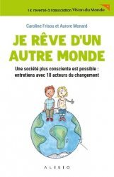 Dernières parutions sur Ecocitoyenneté - Consommation durable, Je rêve d'un autre monde