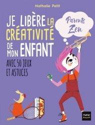 Dernières parutions sur Questions d'éducation, Je libère la créativité de mon enfant