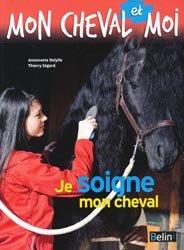Dernières parutions dans Mon cheval et moi, Je soigne mon cheval