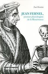 Dernières parutions dans Histoire des sciences, Jean Fernel, premier physiologiste de la Renaissance