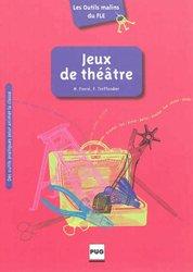 Dernières parutions dans Les Outils malins du FLE, Jeux de Théâtre