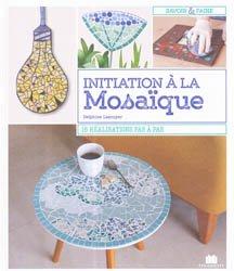 Dernières parutions sur Céramique - Porcelaine - Emaux, Je débute en mosaique