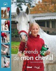 Souvent acheté avec Manuel complet des soins aux chevaux, le Je prends soin de mon cheval