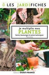 Dernières parutions sur Jardins, Je multiplie mes plantes. Semis, bouturage et autres techniques