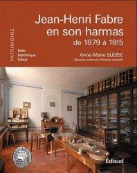 Souvent acheté avec Reconnaître facilement les insectes, le Jean-Henri Fabre en son harmas de 1879 à 1915