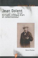 Dernières parutions dans Critique d'art, Jean Dolent (1835-1909). Ecrivain, critique d'art et collectionneur