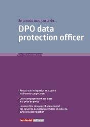 Dernières parutions dans Les 100 premiers jours, Je prends mon poste de DPO data protection officer