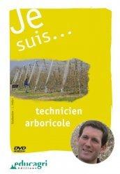 Dernières parutions sur Elagueur - Arboriste grimpeur, Je suis... technicien arboricole