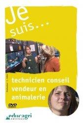 Dernières parutions sur Agriculture - Agronomie, Je suis... technicien conseil vendeur en animalerie