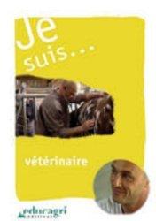 Dernières parutions dans Je suis..., Je suis... vétérinaire