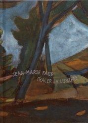 Dernières parutions sur Monographies, Jean-Marie Fage. Tracer la lumière