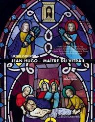 Dernières parutions sur Verre - Vitrail, Jean Hugo, maître du vitrail