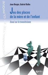 Dernières parutions dans Psychanalyse et clinique, JEU DES PLACES DE LA MERE ET DE L'ENFANT. Essai sur le transitivisme