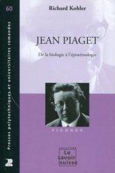 Dernières parutions dans Le savoir suisse, Jean Piaget. De la biologie à l'épistémologie