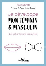 Dernières parutions sur Développement personnel, Je développe mon féminin & masculin