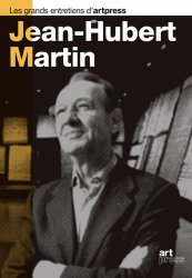 Dernières parutions dans Les grands entretiens d'artpress, Jean-Hubert Martin