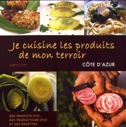 Dernières parutions sur Cuisine provençale, Je cuisine les produits de mon terroir
