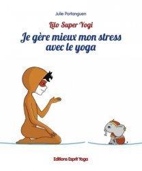Dernières parutions sur Pour les enfants, Je gere mieux mon stress avec le yoga