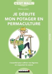 Dernières parutions dans C'est malin, Je débute mon potager en permaculture