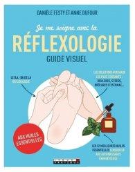 Dernières parutions dans Guide Visuel, Je me soigne avec la réflexologie