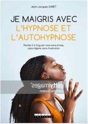 Nouvelle édition Je maigris avec l'hypnose et l'autohypnose