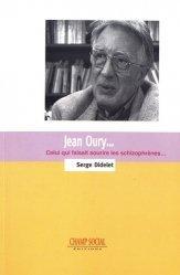 Dernières parutions sur Schizophrénie, Jean Oury, celui qui faisait sourire les schizophrènes